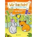 Loewe Verlag 74320311 Wir basteln! - Im Wald!